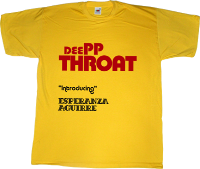 partido popular pp corruption useless spanish politics esperanza aguirre deep throat adult entertainment t-shirt ephemeral-t-shirts