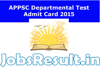 APPSC Departmental Test Admit Card 2015