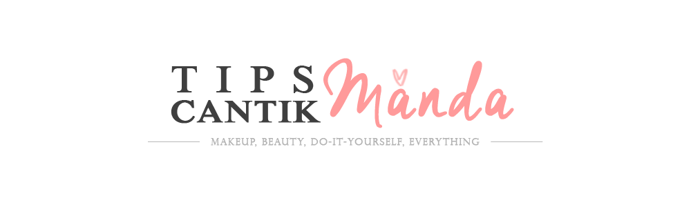 Tips Cantik by Amanda - an Indonesian Beauty Blogger