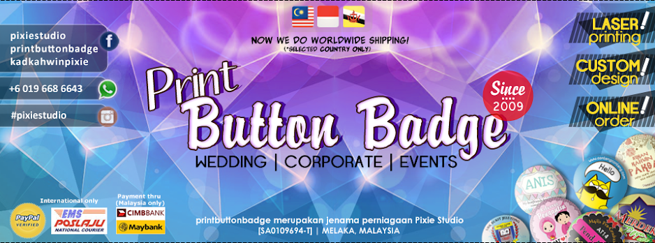 No.1 Button Badge Supplier in Malaysia  |  Over 10 Years Experience