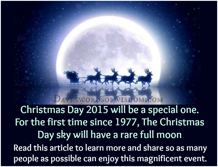 Daveswordsofwisdom.com: Christmas Day Full Moon.