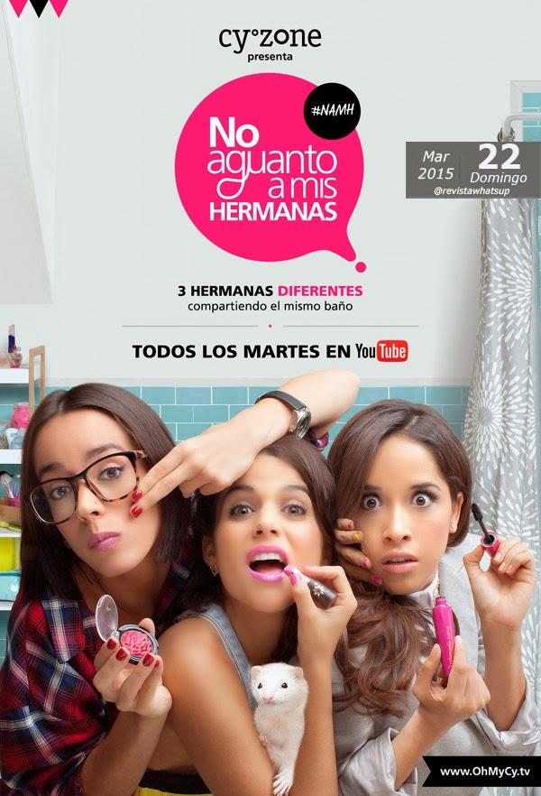 No-Aguanto-A-Mis-Hermanas-nueva-webserie-Cyzone