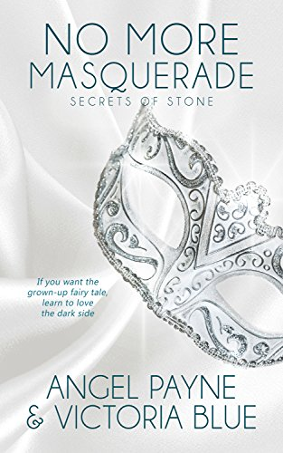 No More Masquerade (Secrets of Stone #2) by Angel Payne & Victoria (CR)