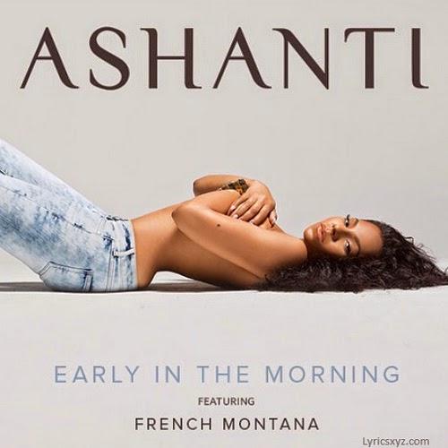 Ashanti - Early In The Morning