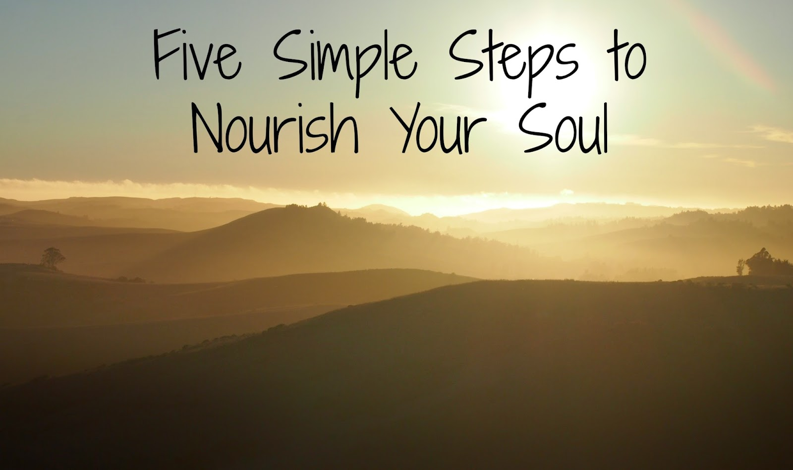 Five simple steps to nourish your soul