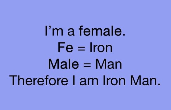 Female definition, Iron + Man makes Female & Female = Iron Man
