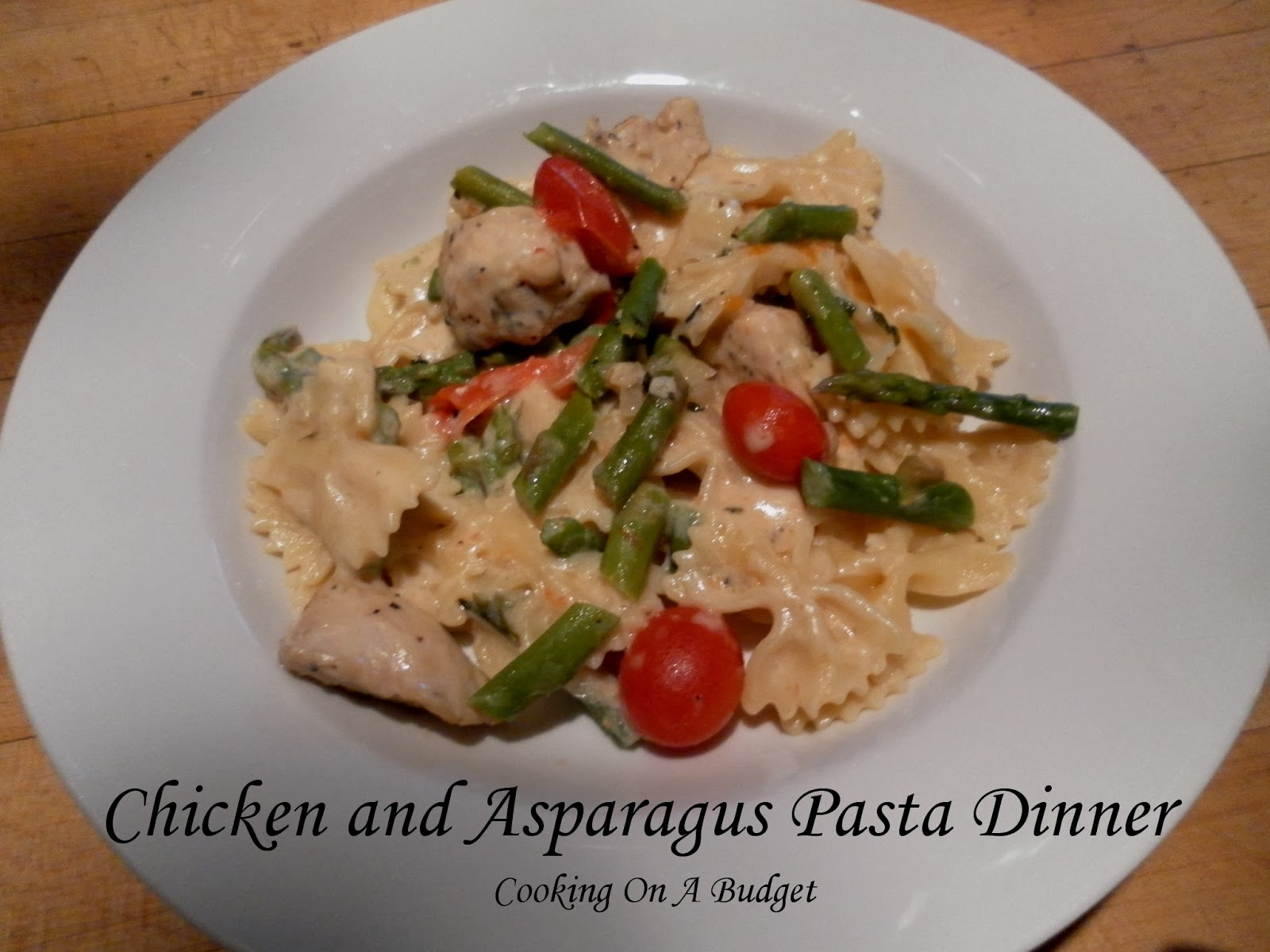 Cooking On A Budget: Chicken and Asparagus Pasta Dinner