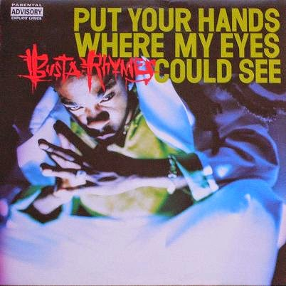Busta Rhymes - (1997) Put Your Hands Where My Eyes Could See (CDS) (320)