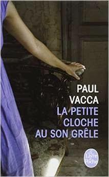 http://www.lalecturienne.com/2014/09/la-petite-cloche-au-son-grele-paul-vacca.html