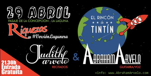 El Rincón de Tintín  LA LAGUNA. 29 de abril Hora: 21.30h - Precio de entrada: Gratuita