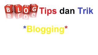 tips dan trik blogger pemula dalam membangun Blog (Terbukti Ampuh)