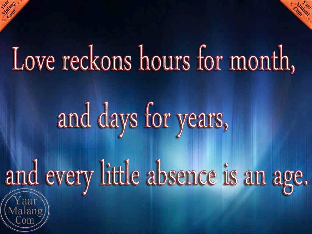 love reckons hours for month and days for years