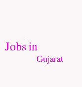 Jobs In Gujarat