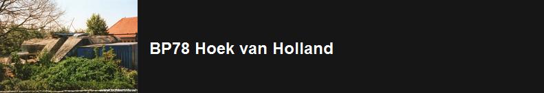 http://www.bunkerinfo.nl/2014/04/bp78-hoek-van-holland.html