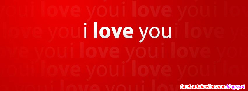 Beautiful Love Cover Photos For Facebook Timeline : ... Love You Facebook Cover I love You Wallpapers For Facebook Timeline