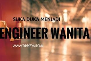 suka duka menjadi engineer wanita, berkarya dalam perbedaan, emak-emak blogger, keb, 4tahunkeb, wanita, engineer, industrial engineering