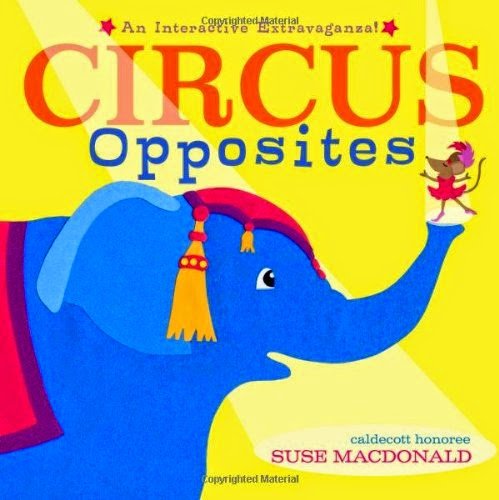 Circus Opposites, part of children's book review list about the circus