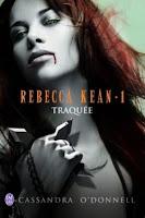http://lesreinesdelanuit.blogspot.fr/2015/09/rebecca-kean-t1-traquee-de-cassandra.html