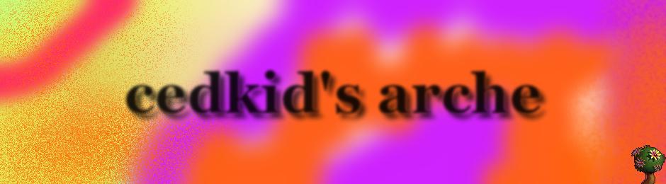 cedkid's arche
