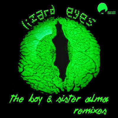 The Boy & Sister Alma - Lizard Eyes Remixes EP