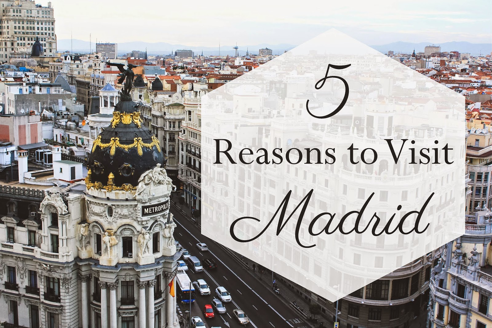 5 Reasons to Visit Madrid This Spring