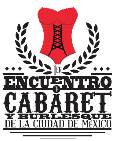 1er Encuentro de Cabaret y Burlesque de la Ciudad de México