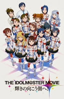 The iDOLM@STER Movie: Kagayaki no Mukougawa e! (Pelicula)