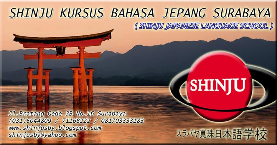 SHINJU KURSUS BAHASA JEPANG SURABAYA INDONESIA - SHINJU JAPANESE LANGUAGE SCHOOL SURABAYA INDONESIA