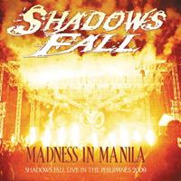 [2010] - Madness In Manila Shadows Fall - Live In The Philippines 2009