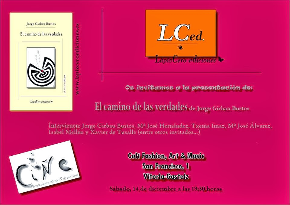 Cartel de la presentación: El camino de las verdades (Diciembre, 2013) de Jorge Gibau  Bustos