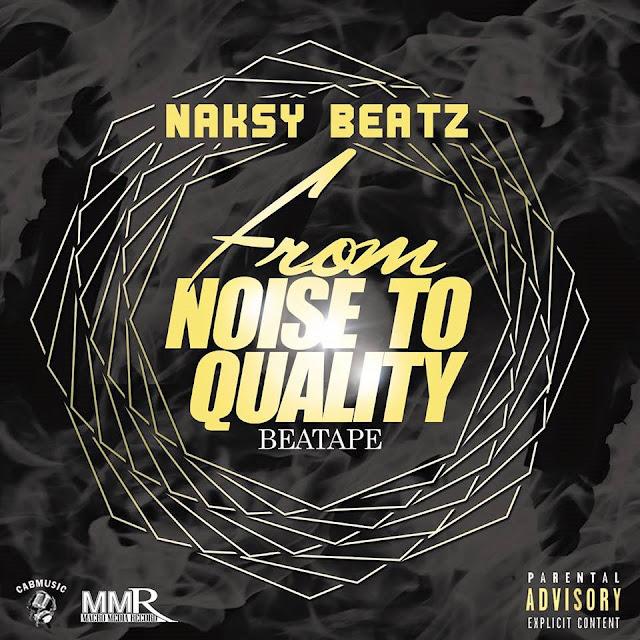 Naksy Beatz - From Noise To Quality |Beatape|