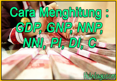 Cara Menghitung Komponen Pendapatan Nasional