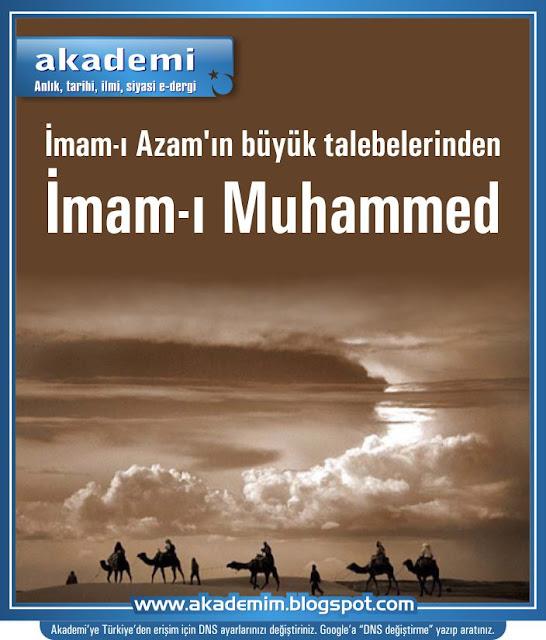 İmam-ı Azam'ın büyük talebelerinden İmam-ı Muhammed