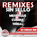 Remixes Merengue Cumbia y Tribal