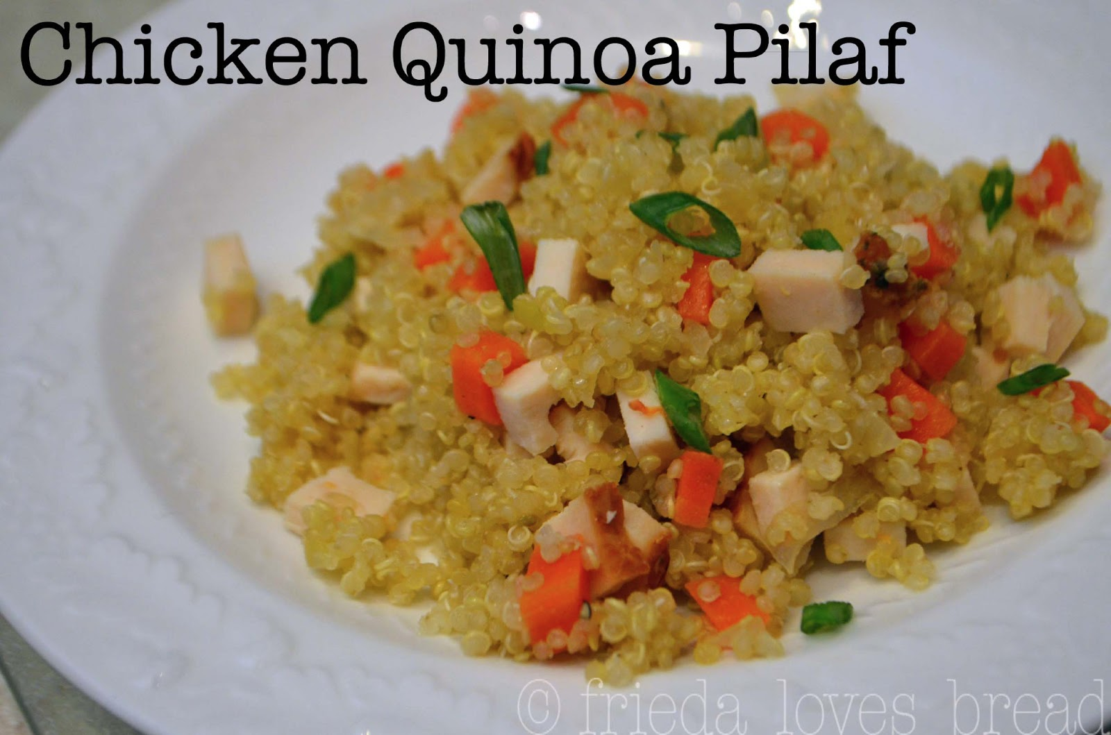 Frieda Loves Bread: EverRoast® Chicken Quinoa Pilaf