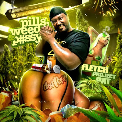 Project_Pat-Pills_Weed_and_Pussy_(Hosted_by_DJ_Fletch)-(Bootleg)-2011