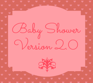 Baby Shower Verison 2.0 Recap | NewMamaDiaries.blogspot.com