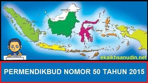 Permendikbud Nomor 50 Tahun 2015, http://www.ekaikhsanudin.net