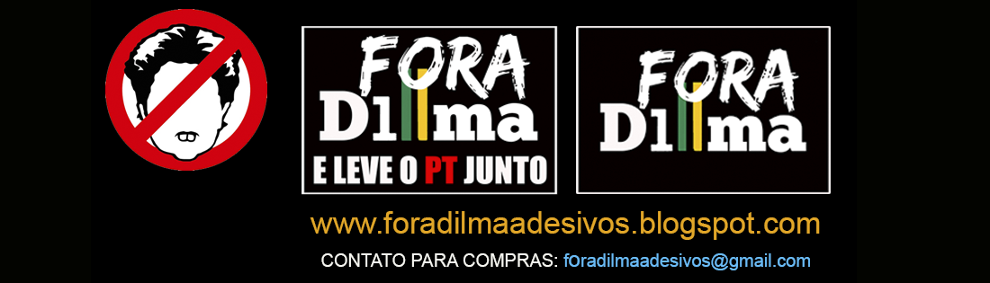 Fora Dilma Adesivos (FORA DILLMA!)