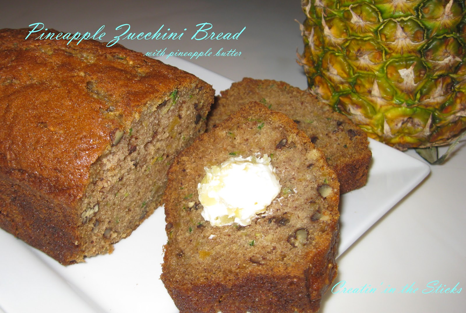 pineapple zucchini bread with pineapple butter pineapple zucchini ...