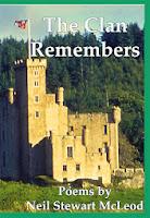http://www.amazon.com/Clan-Remembers-Stewart-McLeod-Volume/dp/1490395377/ref=sr_1_5?ie=UTF8&qid=1387169680&sr=8-5&keywords=poetry+Neil+Stewart+McLeod