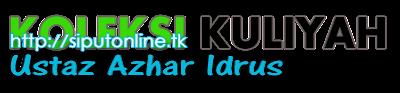 Koleksi Kuliyah Ustaz Azhar Idrus
