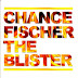 "Music:  Chance Fischer ""The Blister"""