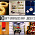 100 DIY Upgrades for Under $100