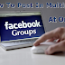 Auto Post in Multiple Facebook Groups In Single Click 2016