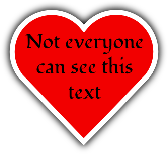 a red heart with black text that reads: not everyone can read this text