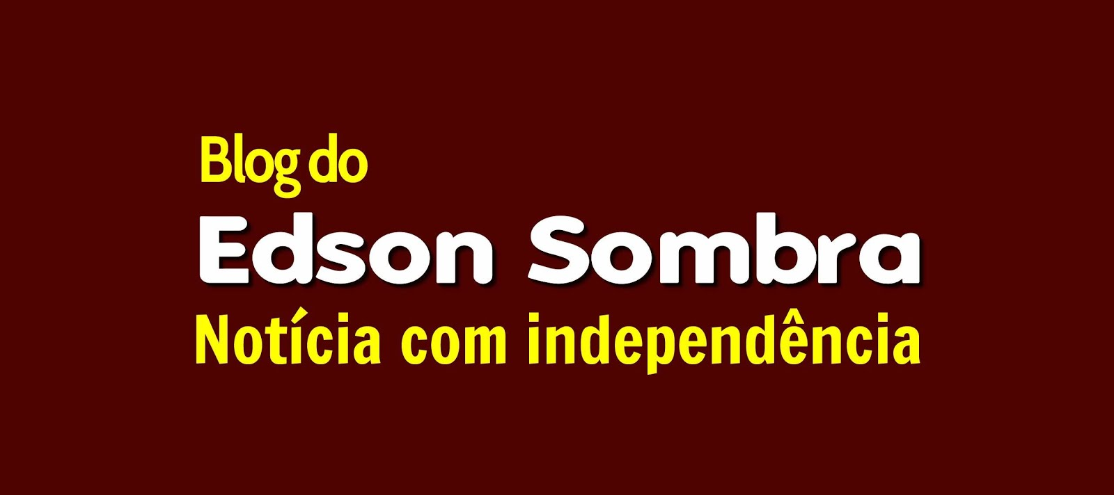 Blog do Edson Sombra