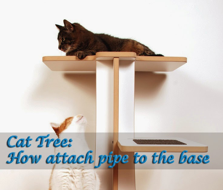 Cat Tree Diy How To Attach Pipe To The Base Meow Cat Com