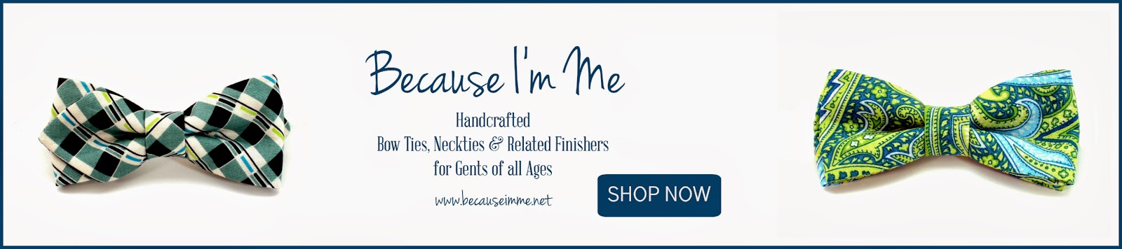 Shop Now Because I'm Me bow ties for boys and men, gents of all ages