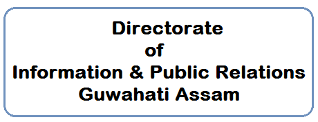 Director of Information & Public Relations-Assam-Dispur,Ghy-6